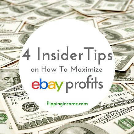 4 Insider Tips on How To Maximize Ebay Profits