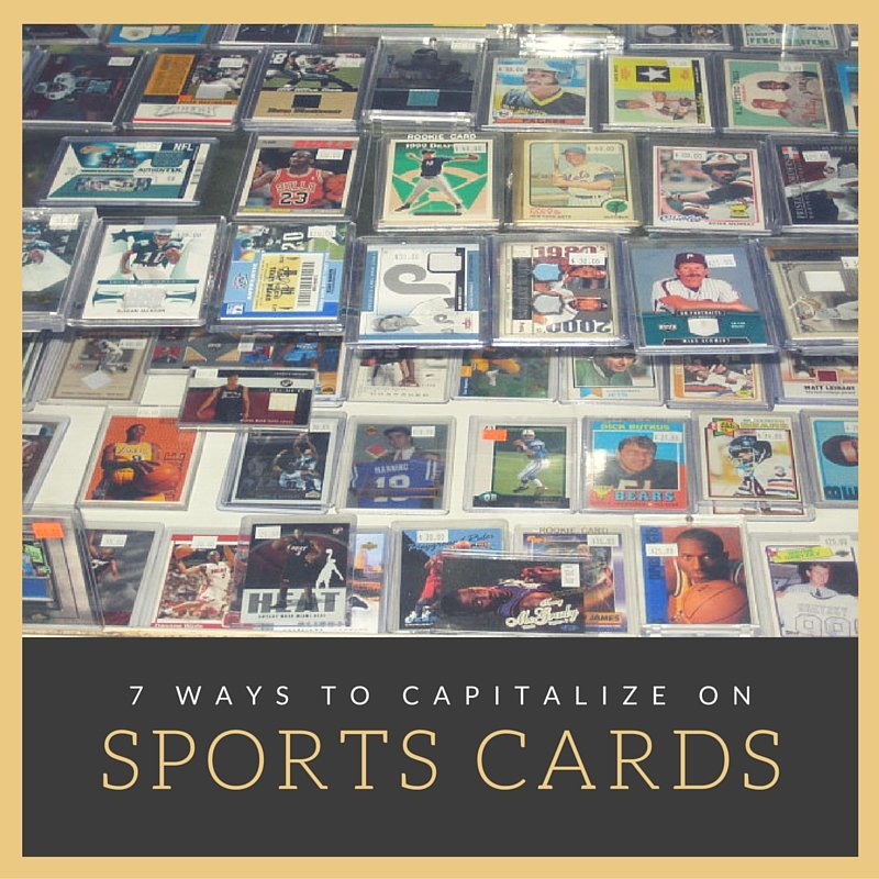 7 Ways to Capitalize on Sports Cards