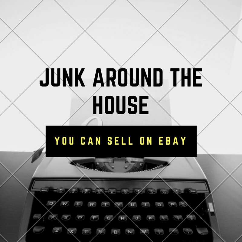 junk around the house you can sell on ebay