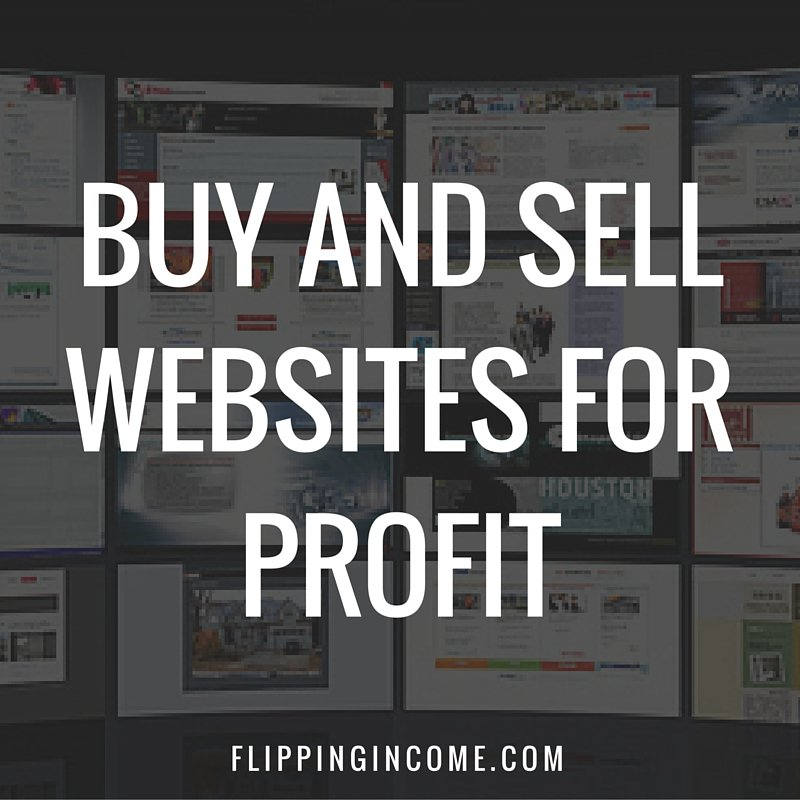 Buy and Sell WebSites for Profit