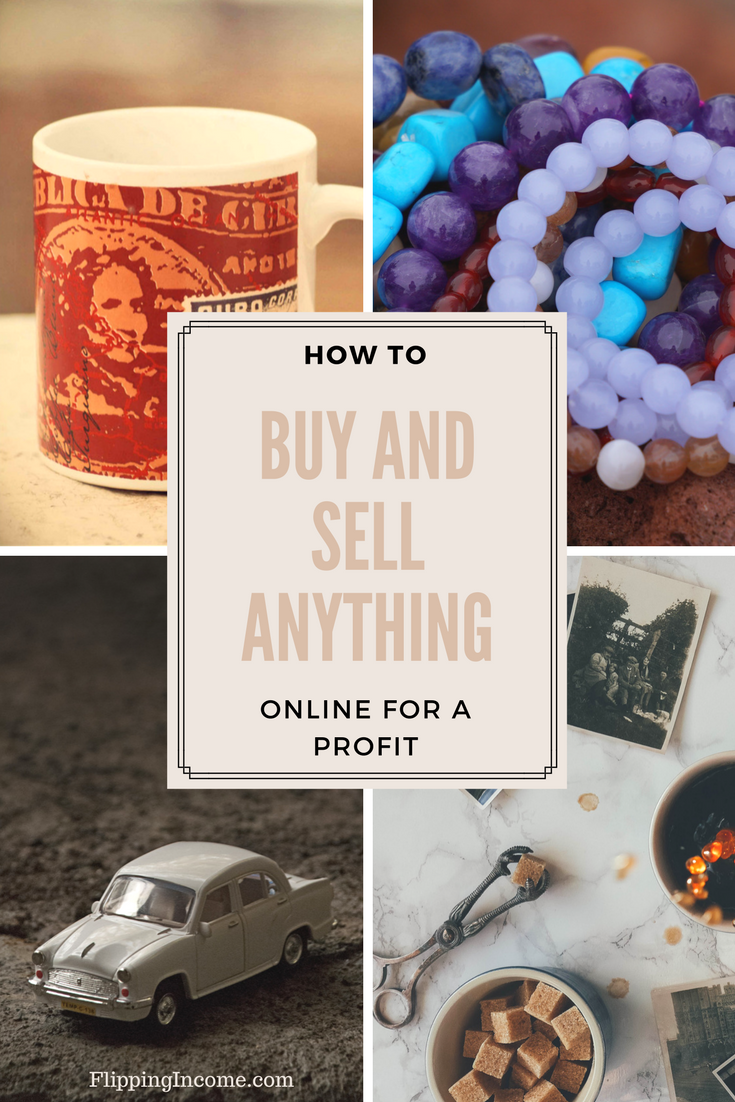 How To Buy and Sell Anything Online For A Profit