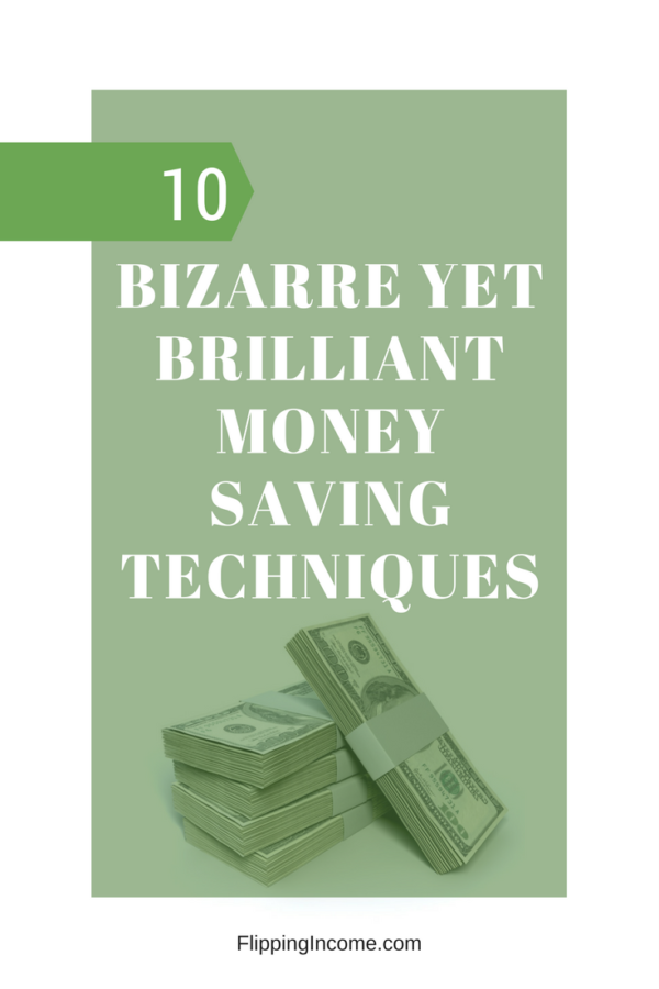 10 Bizarre Yet Brilliant Money Saving Techniques