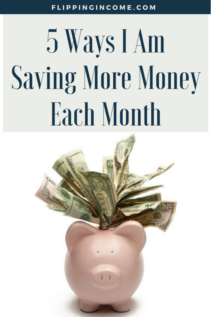 5 Ways I Am Saving More Money Each Month