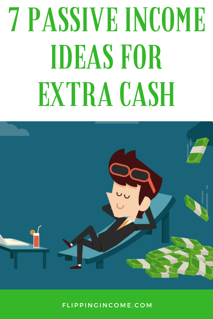 7 Passive Income Ideas for Extra Cash