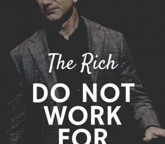 The Rich Do Not Work For Money