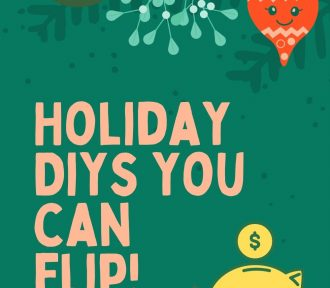 Holiday DIYs You Can Flip