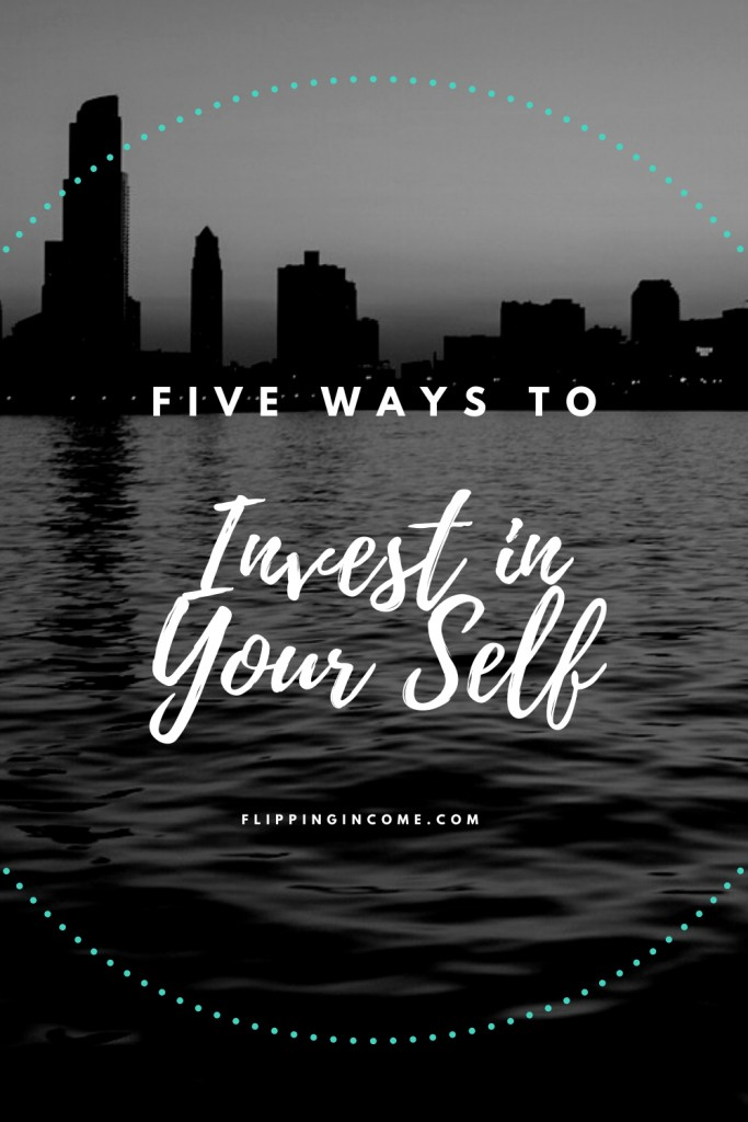 Five Ways to Invest In Your Self